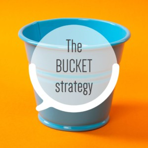 The Bucket Strategy