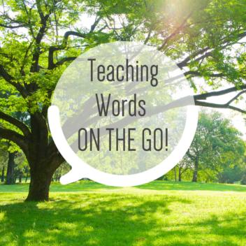 Teaching words ON THE GO!