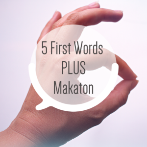 5 First Words (plus Makaton)