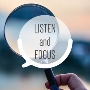 Listen and Focus